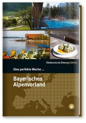 Bayerisches Alpenvorland Chiemgau Reiseführer